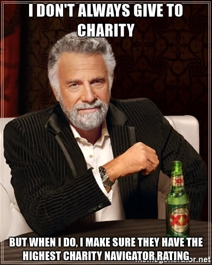 the-most-interesting-man-in-the-world-i-dont-always-give-to-charity-but-when-i-do-i-make-sure-they-h