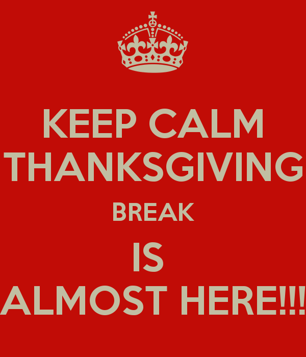 keep-calm-thanksgiving-break-is-almost-here