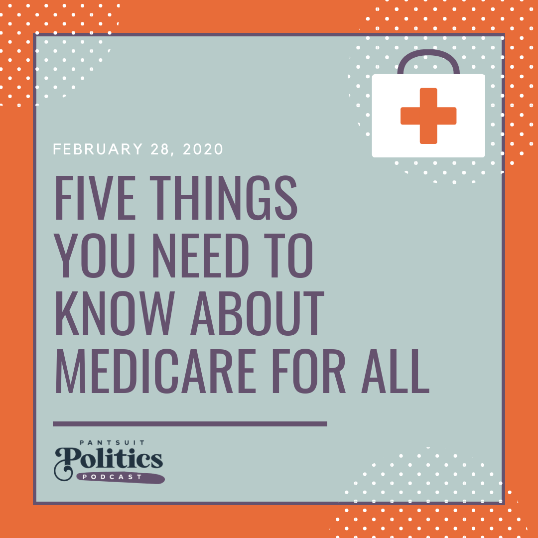 Pantsuit Politics: 5 Things You Need to Know About Medicare for All