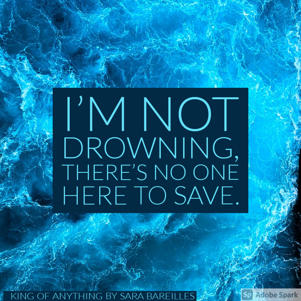 I'm not drowning, there's no one here to save.